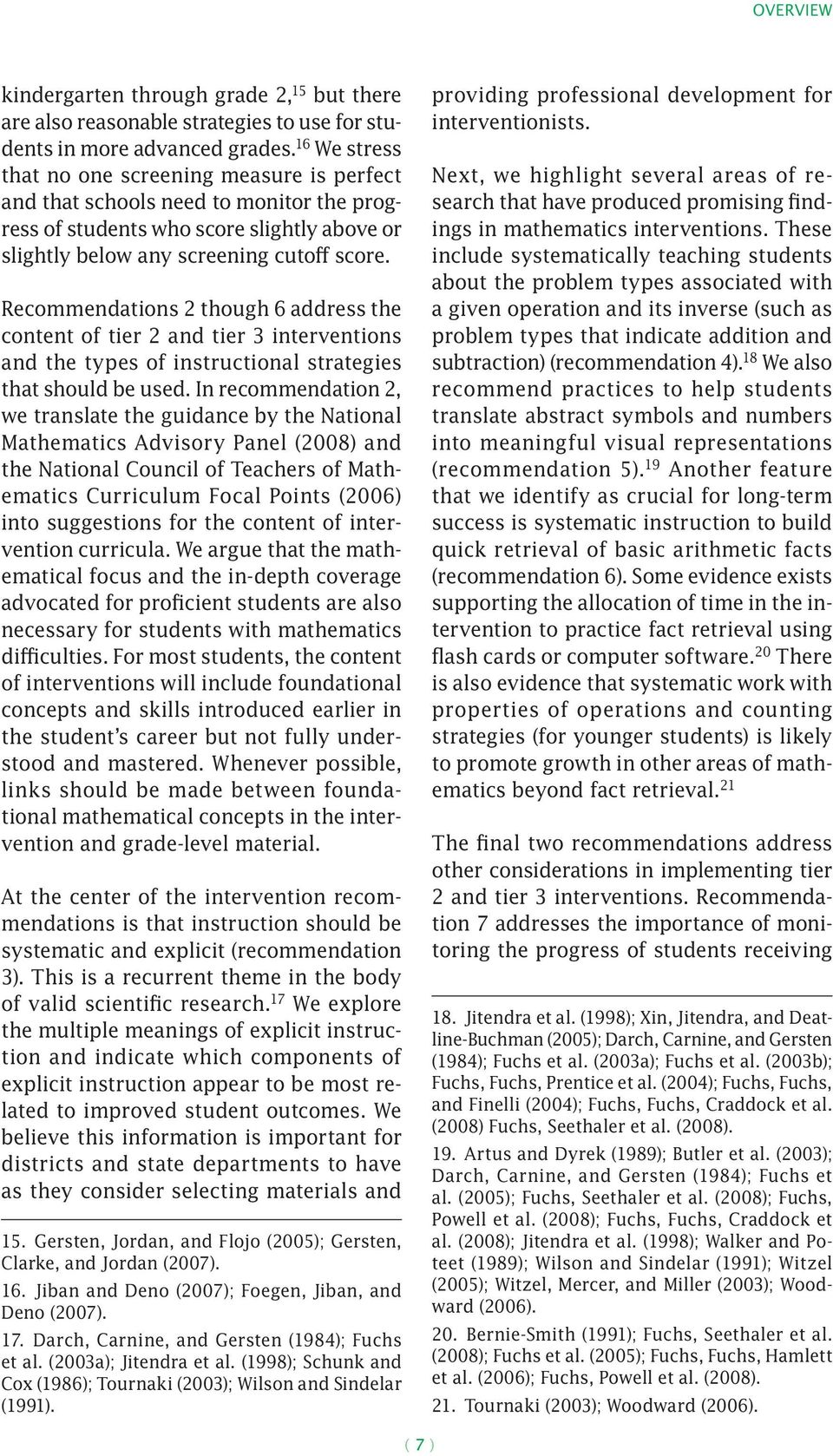 Recommendations 2 though 6 address the content of tier 2 and tier 3 interventions and the types of instructional strategies that should be used.