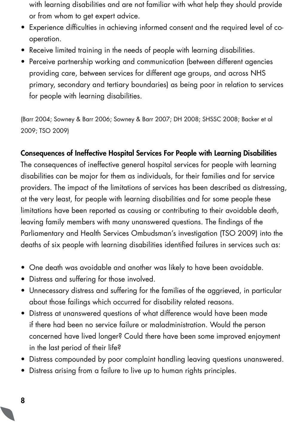 Perceive partnership working and communication (between different agencies providing care, between services for different age groups, and across NHS primary, secondary and tertiary boundaries) as