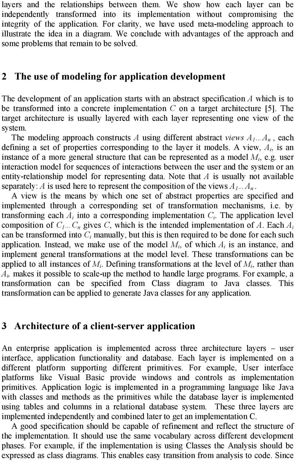 2 The use of modeling for application development The development of an application starts with an abstract specification A which is to be transformed into a concrete implementation C on a target