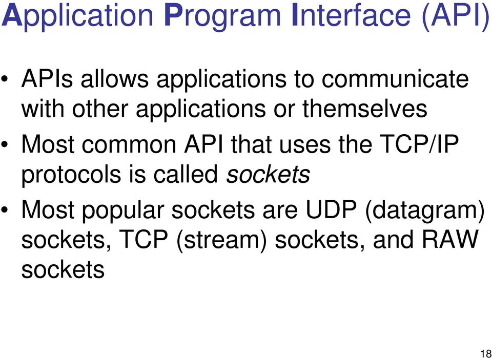 that uses the TCP/IP protocols is called sockets Most popular