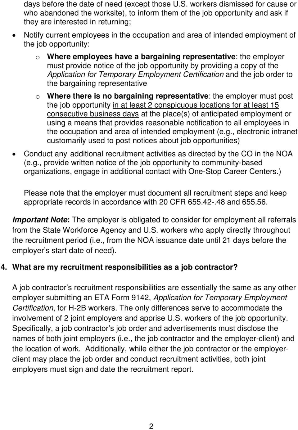 intended employment of the job opportunity: o Where employees have a bargaining representative: the employer must provide notice of the job opportunity by providing a copy of the Application for