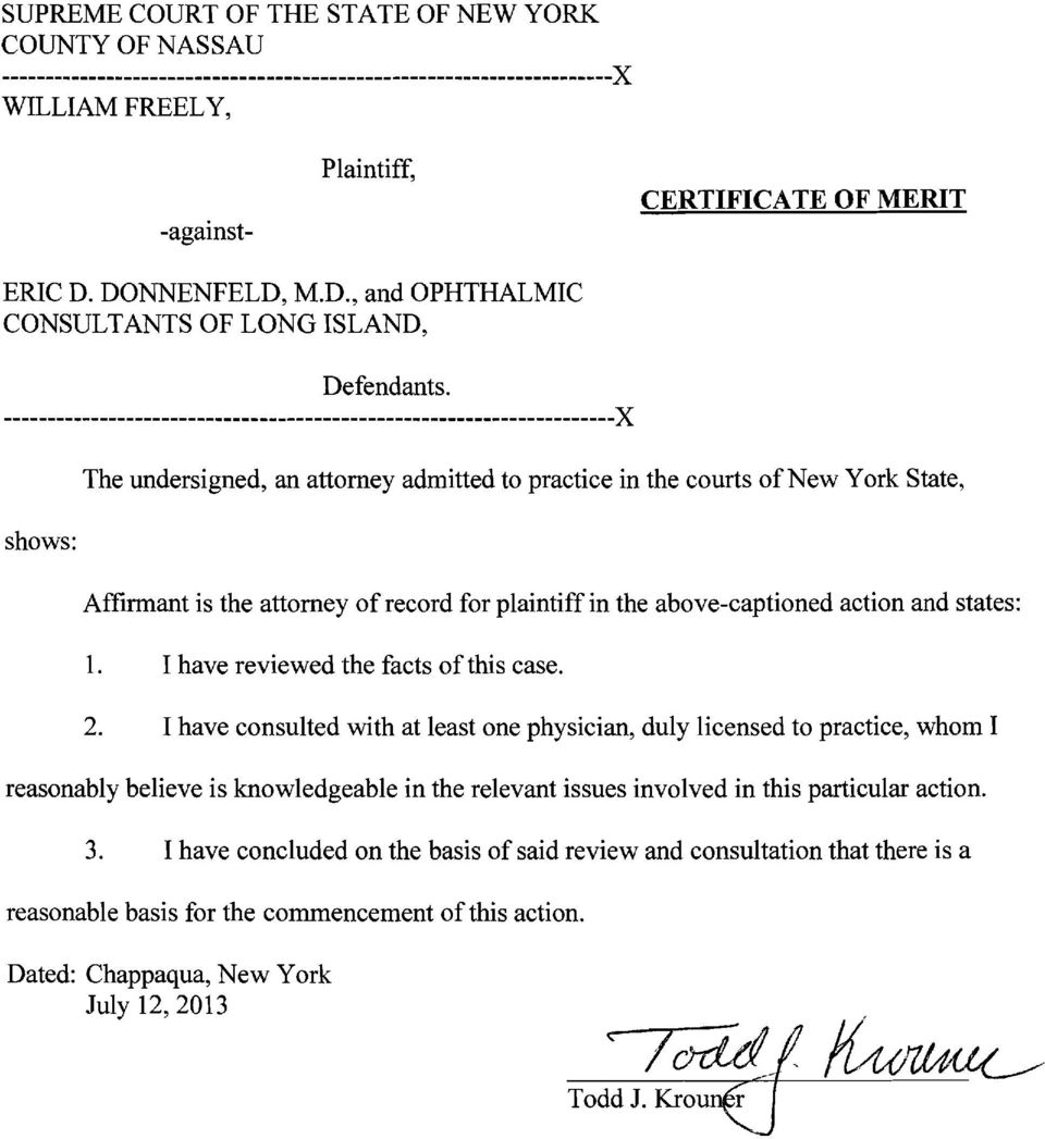 ---------------------------------------------------------------------)( shows: The undersigned, an attorney admitted to practice in the courts of New York State, Affirmant is the attorney of record