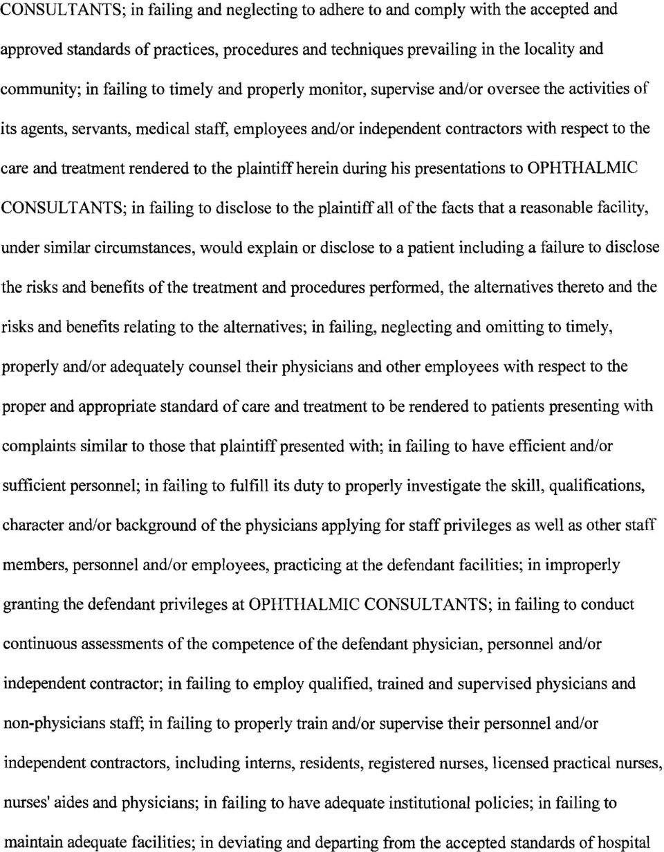 rendered to the plaintiff herein during his presentations to OPHTHALMIC CONSULTANTS; in failing to disclose to the plaintiff all ofthe facts that a reasonable facility, under similar circumstances,