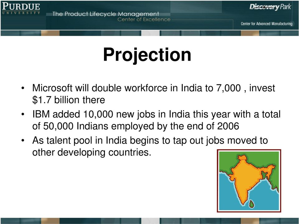 a total of 50,000 Indians employed by the end of 2006 As talent pool