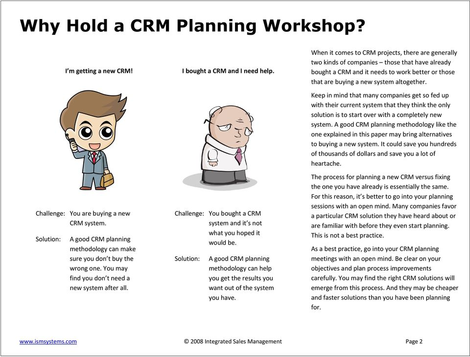 Solution: A good CRM planning methodology can help you get the results you want out of the system you have.