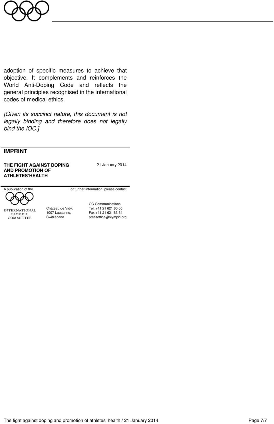[Given its succinct nature, this document is not legally binding and therefore does not legally bind the IOC.