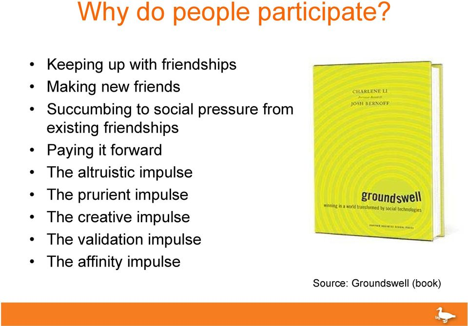 pressure from existing friendships Paying it forward The altruistic
