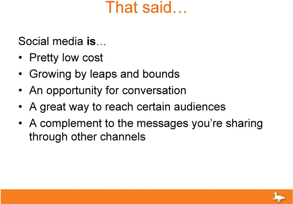 A great way to reach certain audiences A complement