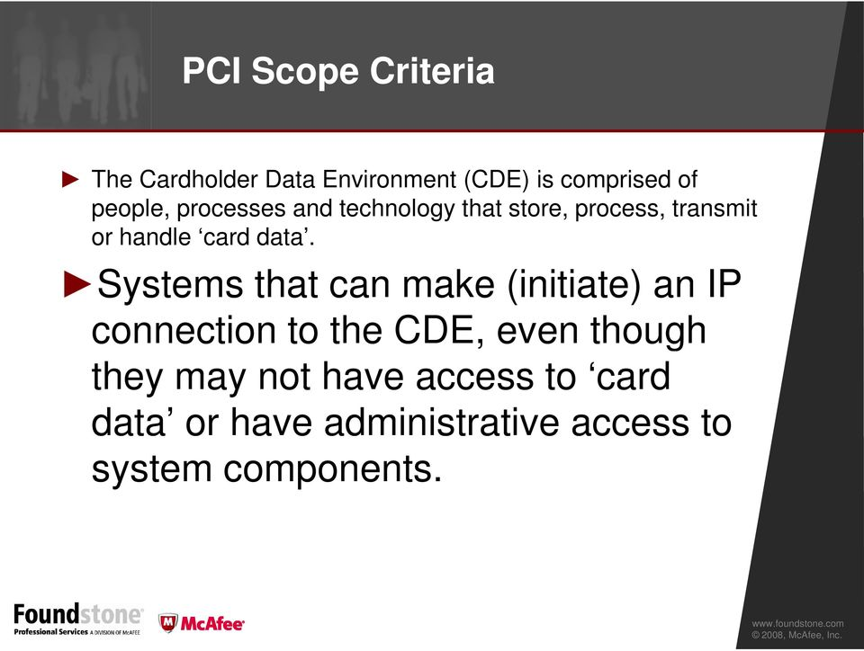 data. Systems that can make (initiate) an IP connection to the CDE, even though