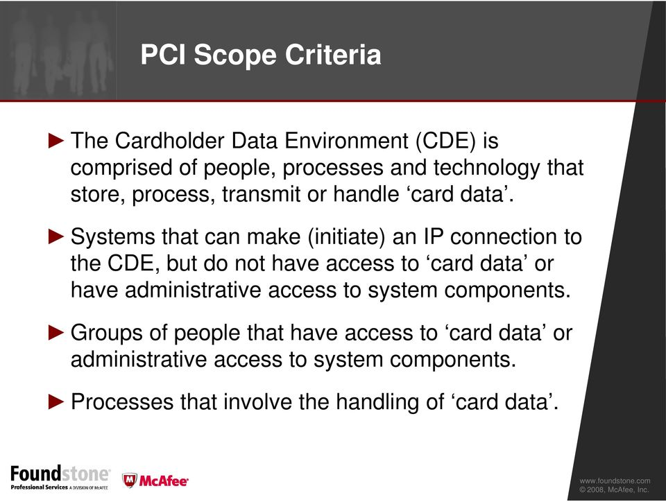 Systems that can make (initiate) an IP connection to the CDE, but do not have access to card data or have
