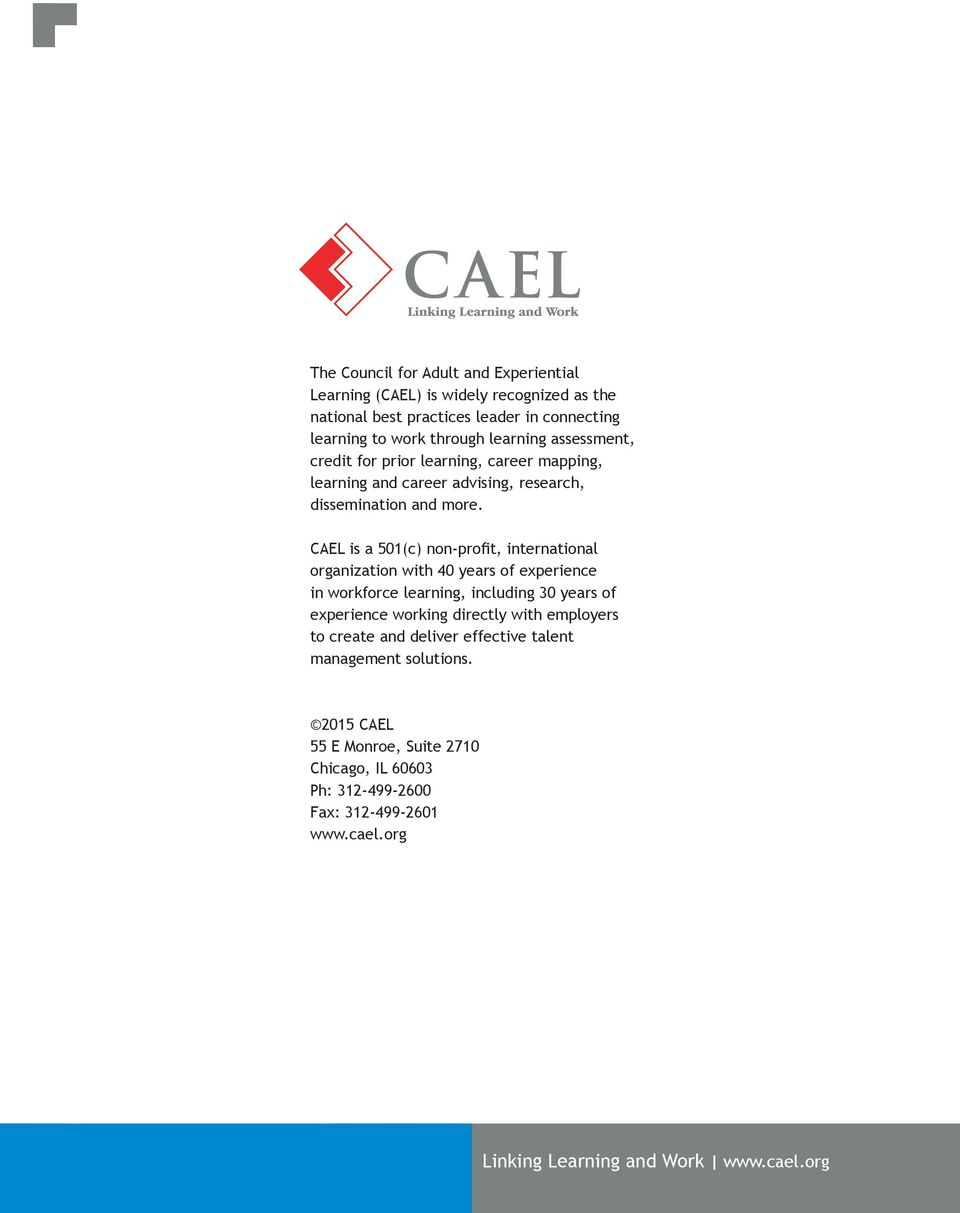 CAEL is a 501(c) non-profit, international organization with 40 years of experience in workforce learning, including 30 years of experience working