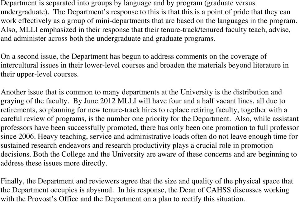 Also, MLLI emphasized in their response that their tenure-track/tenured faculty teach, advise, and administer across both the undergraduate and graduate programs.