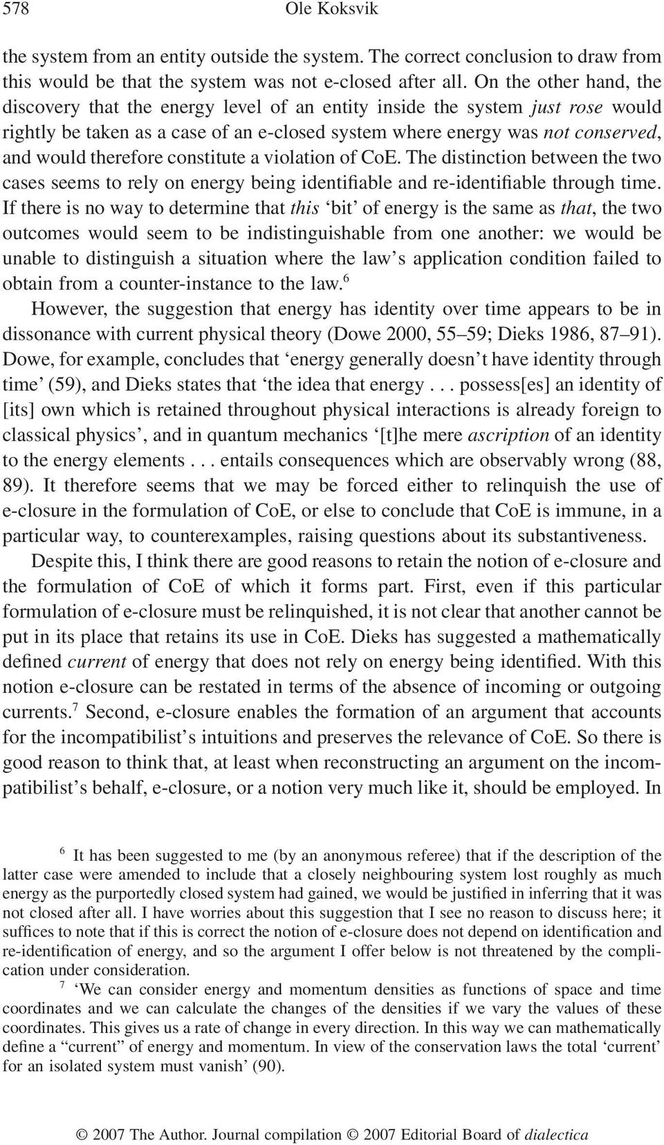 therefore constitute a violation of CoE. The distinction between the two cases seems to rely on energy being identifiable and re-identifiable through time.