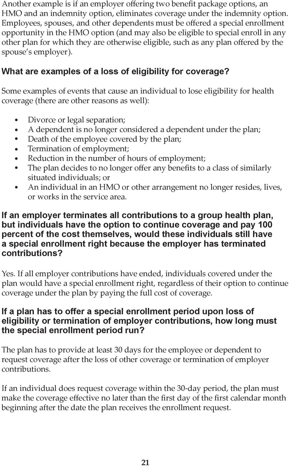 eligible, such as any plan offered by the spouse s employer). What are examples of a loss of eligibility for coverage?