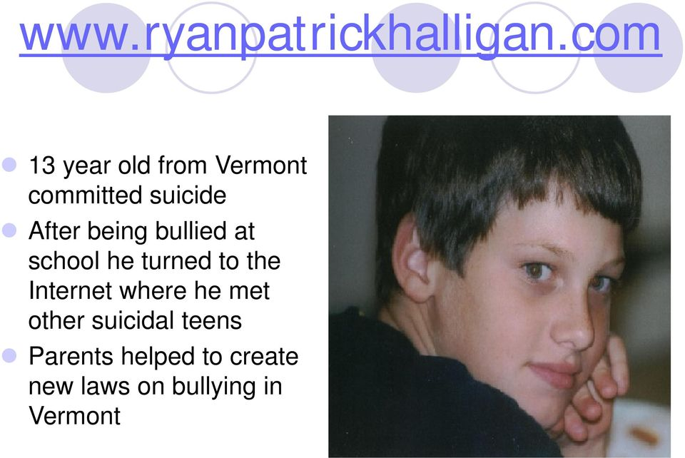being bullied at school he turned to the Internet