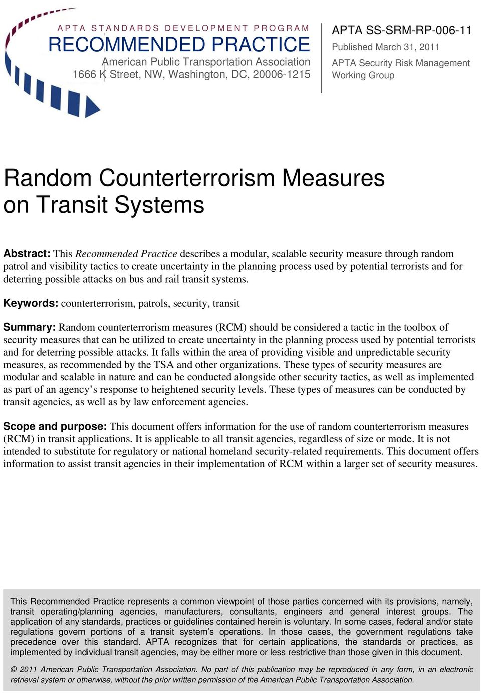 visibility tactics to create uncertainty in the planning process used by potential terrorists and for deterring possible attacks on bus and rail transit systems.