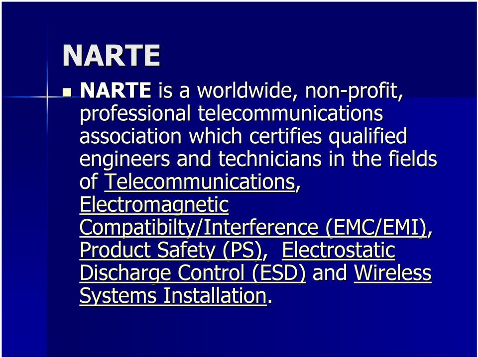 of Telecommunications, Electromagnetic Compatibilty/Interference (EMC/EMI),