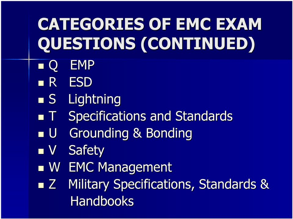 Standards U Grounding & Bonding V Safety W EMC