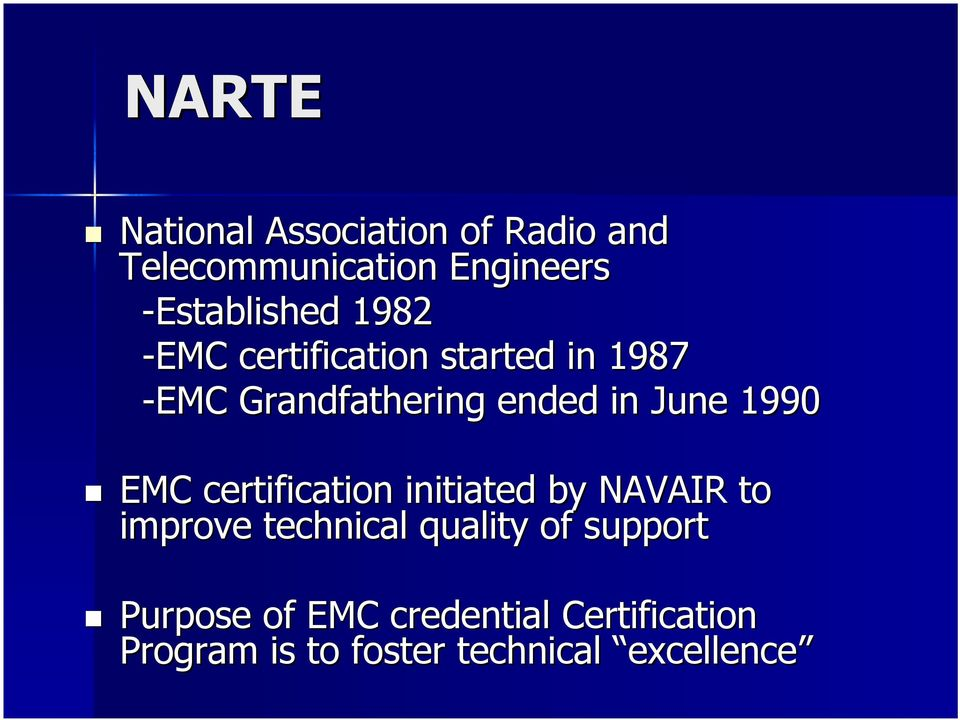 in June 1990 EMC certification initiated by NAVAIR to improve technical quality