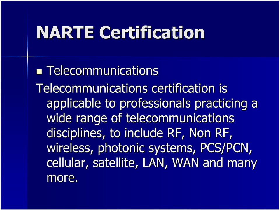 range of telecommunications disciplines, to include RF, Non RF,
