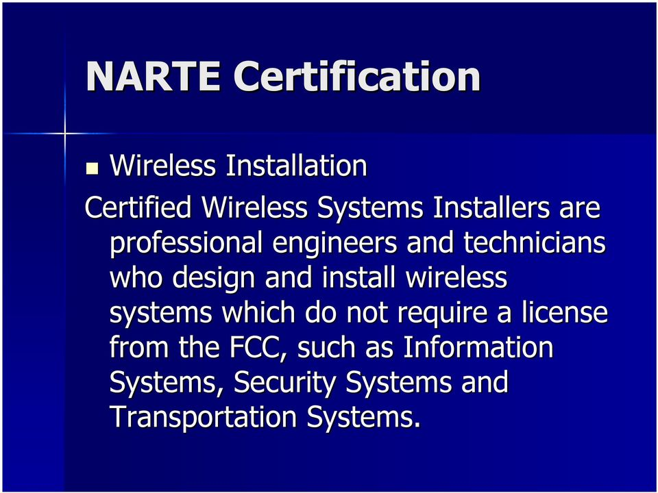 install wireless systems which do not require a license from the FCC,