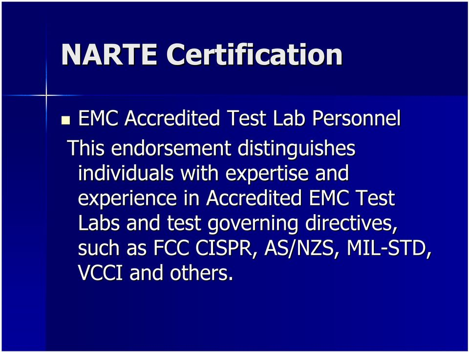 experience in Accredited EMC Test Labs and test governing