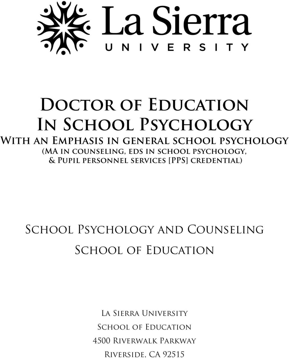 services [PPS] credential) School Psychology and Counseling School of