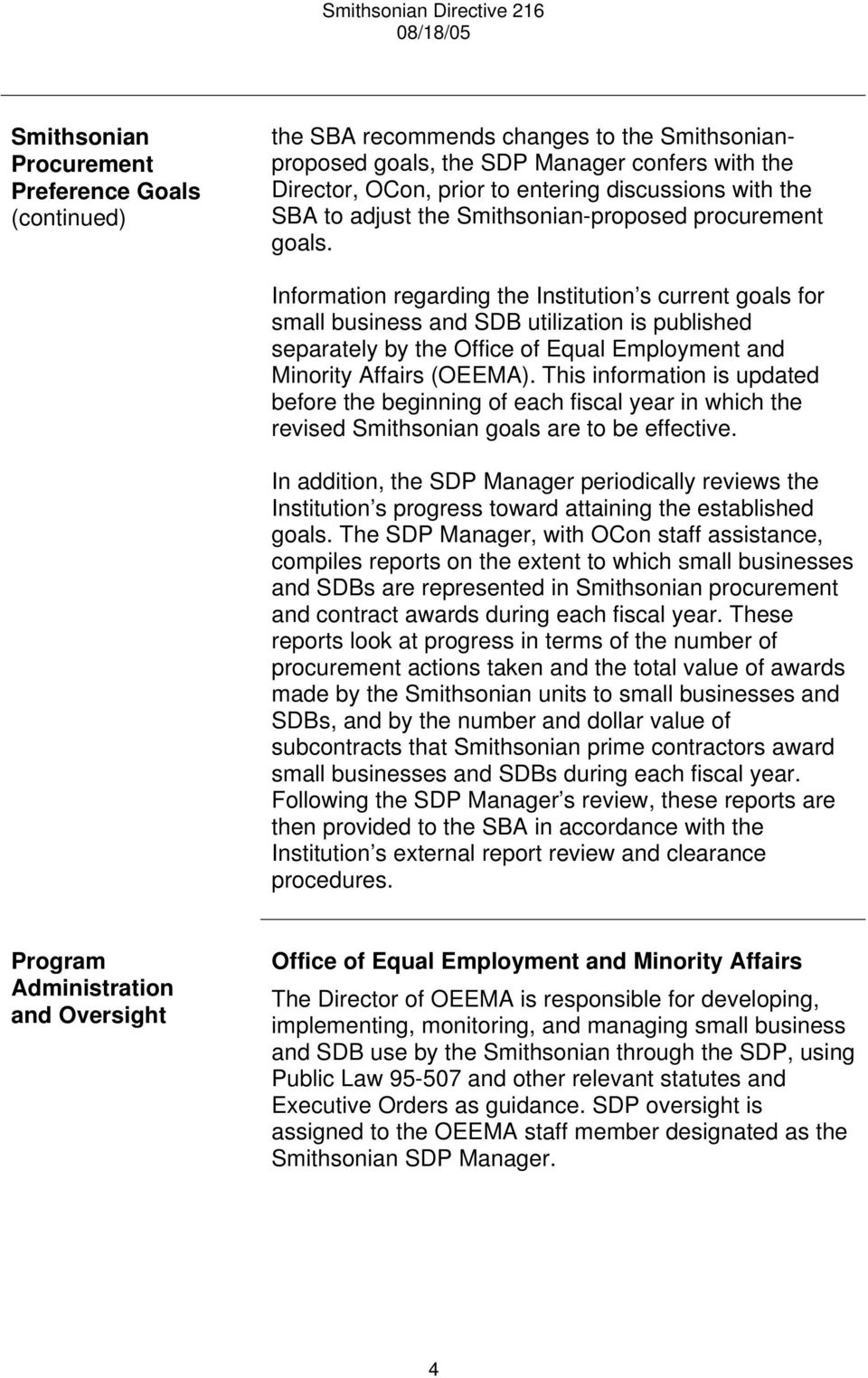 Information regarding the Institution s current goals for small business and SDB utilization is published separately by the Office of Equal Employment and Minority Affairs (OEEMA).