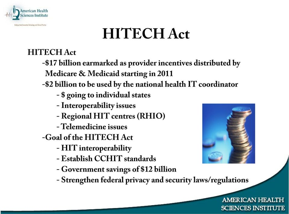 Interoperability issues - Regional HIT centres (RHIO) - Telemedicine issues -Goal of the HITECH Act - HIT