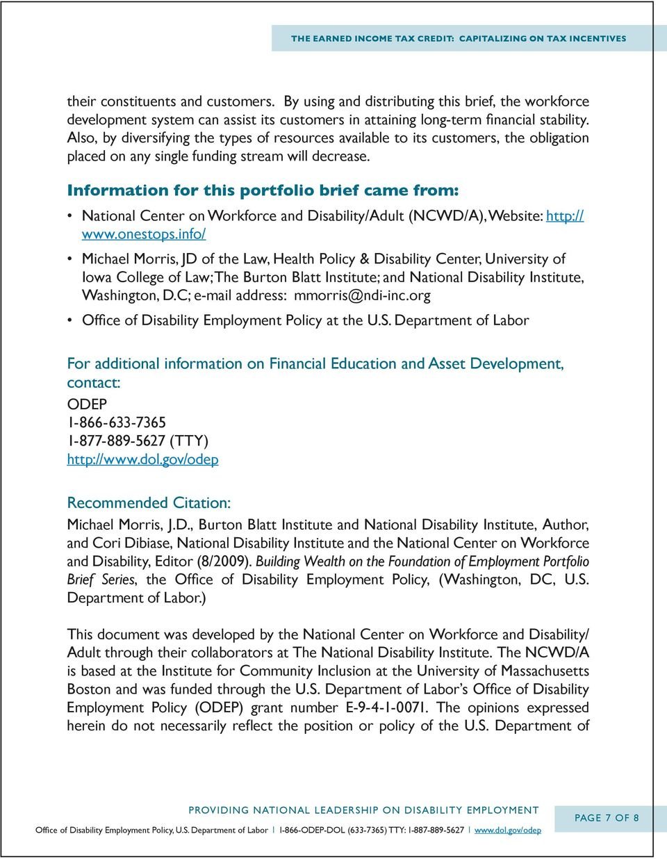 Information for this portfolio brief came from: national Center on Workforce and disability/adult (ncwd/a), Website: http:// www.onestops.