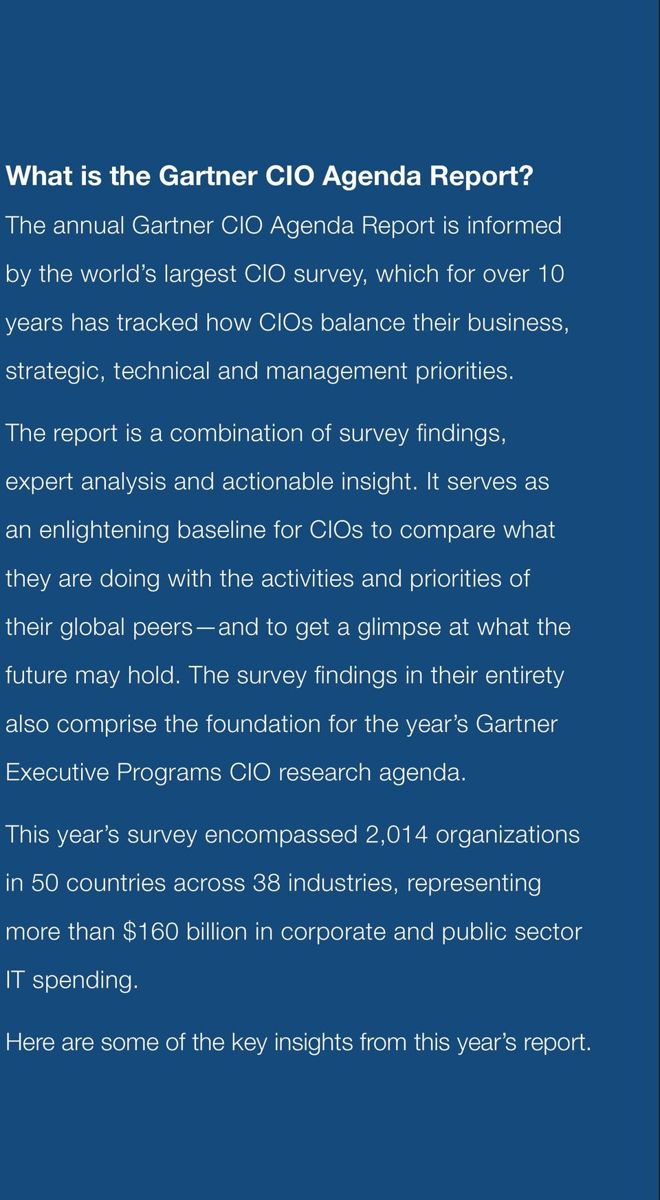 The report is a combination of survey findings, expert analysis and actionable insight.