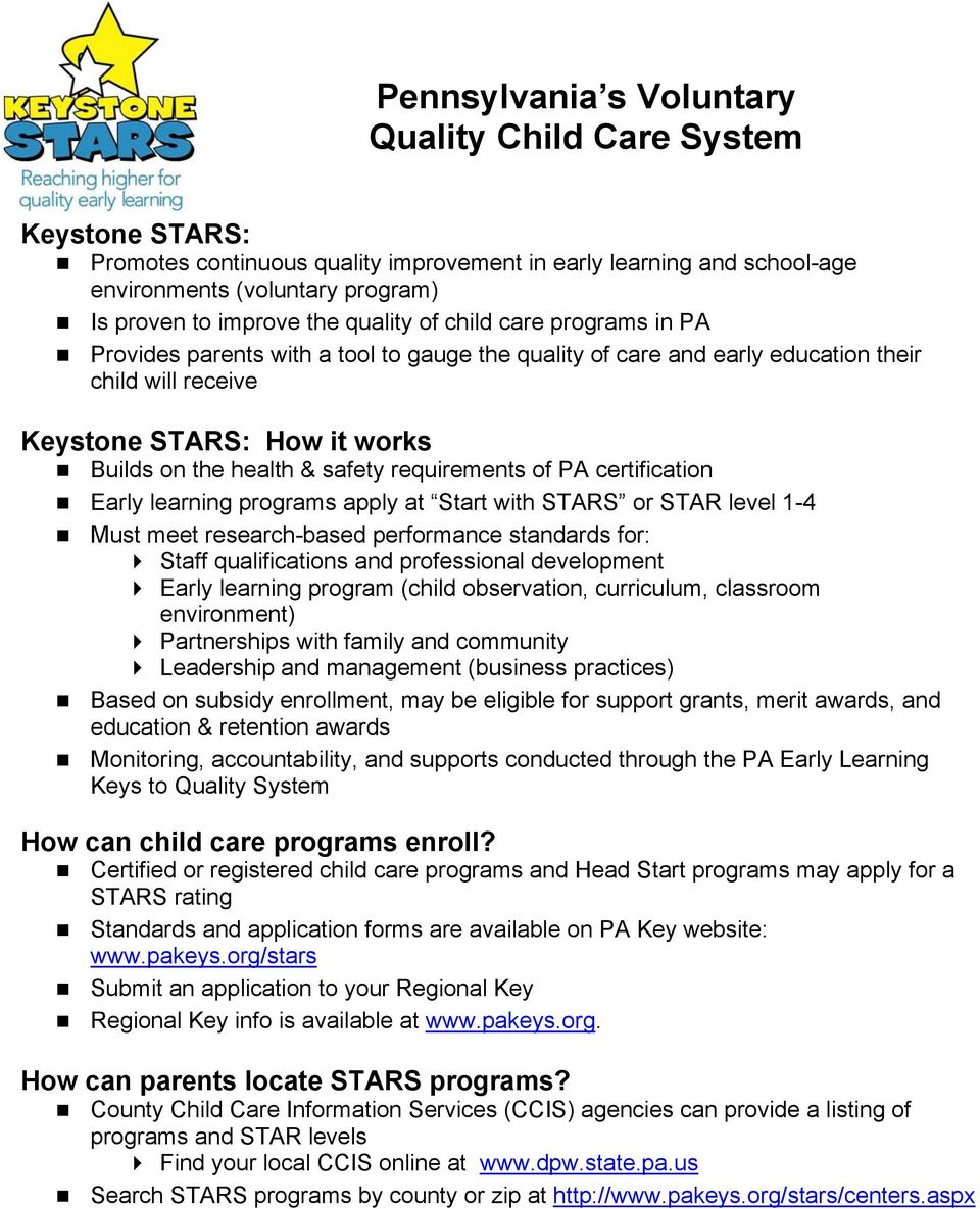 requirements of PA certification Early learning programs apply at Start with STARS or STAR level 1-4 Must meet research-based performance standards for: Staff qualifications and professional