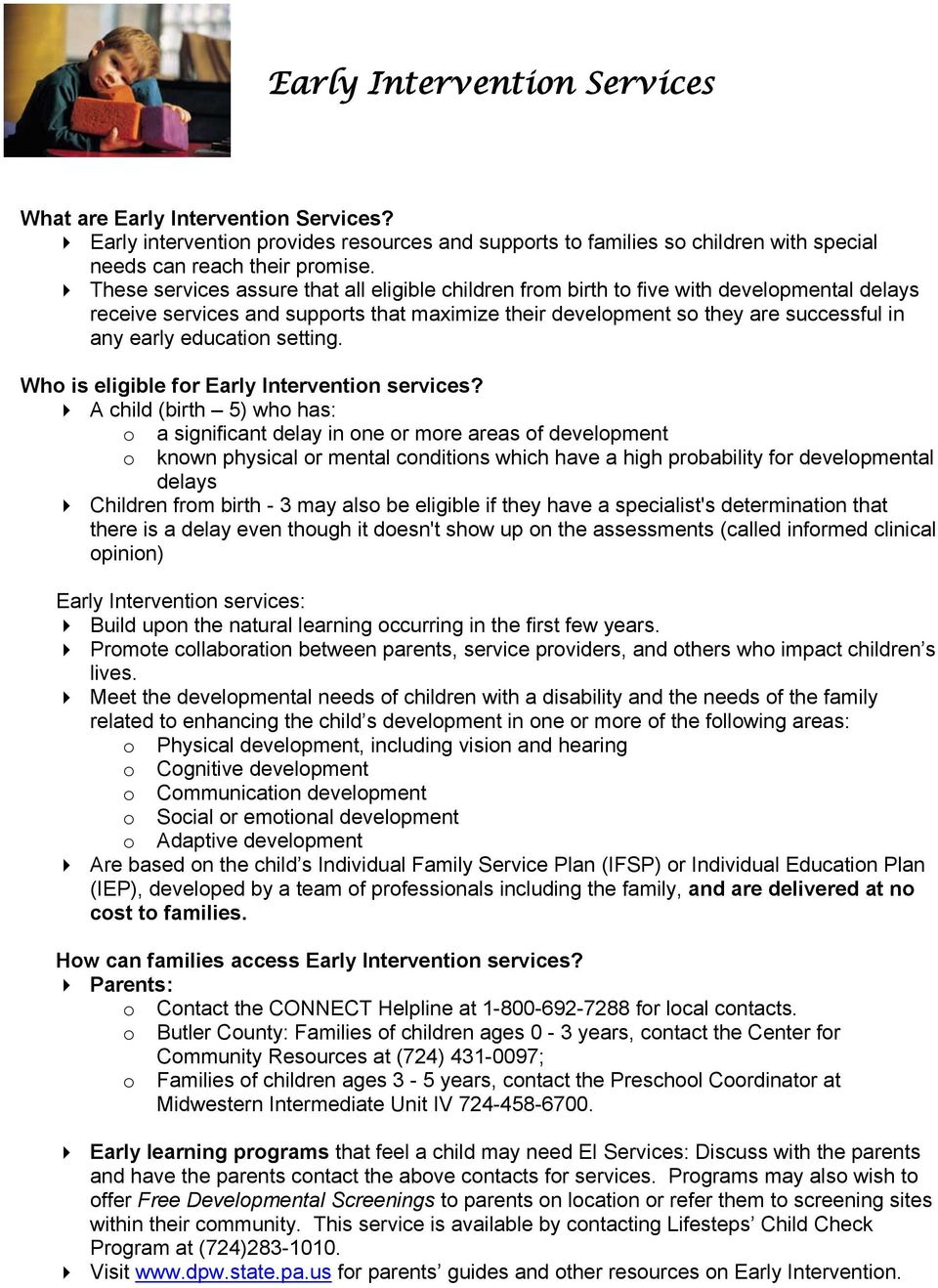 education setting. Who is eligible for Early Intervention services?