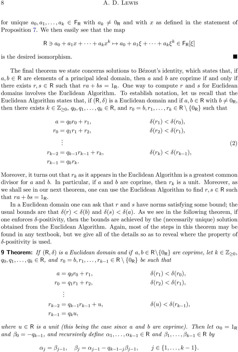 The final theorem we state concerns solutions to Bézout s identity, which states that, if a, b R are elements of a principal ideal domain, then a and b are coprime if and only if there exists r, s R