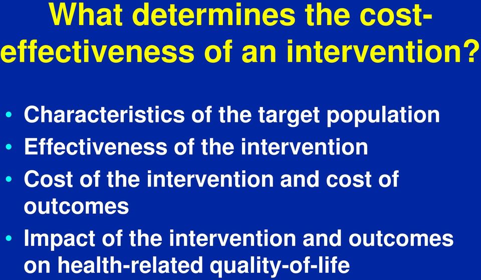 intervention Cost of the intervention and cost of outcomes