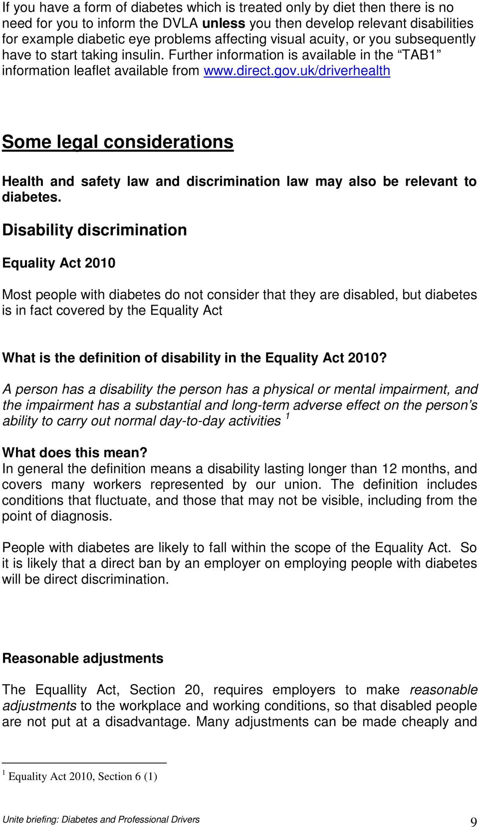 uk/driverhealth Some legal considerations Health and safety law and discrimination law may also be relevant to diabetes.