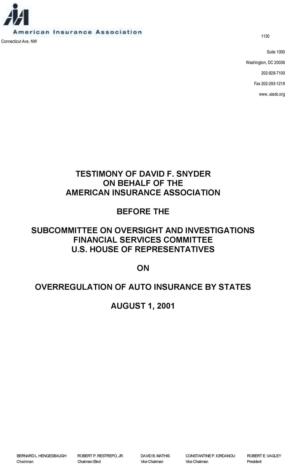 COMMITTEE U.S. HOUSE OF REPRESENTATIVES ON OVERREGULATION OF AUTO INSURANCE BY STATES AUGUST 1, 2001 BERNARD L.