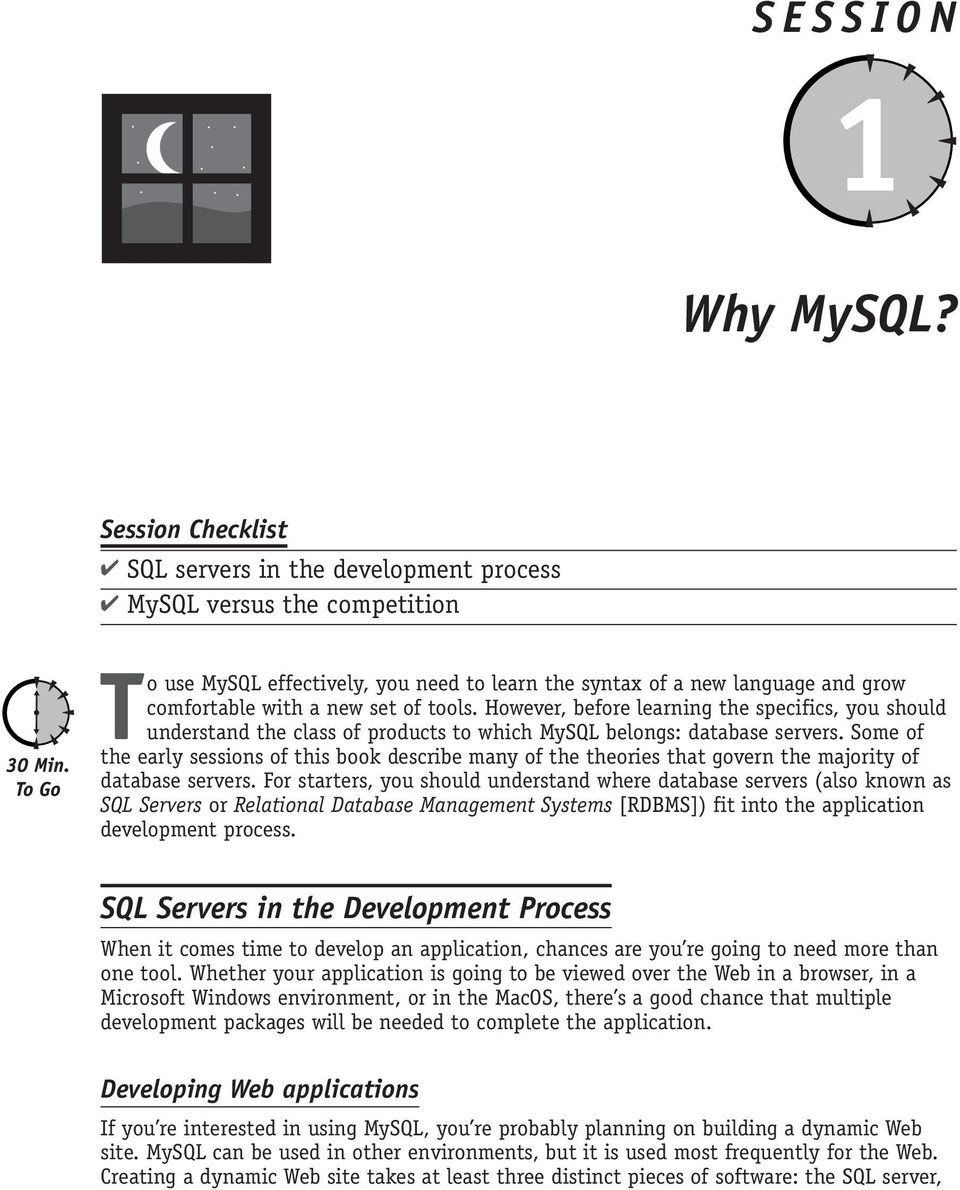 tools. However, before learning the specifics, you should understand the class of products to which MySQL belongs: database servers.
