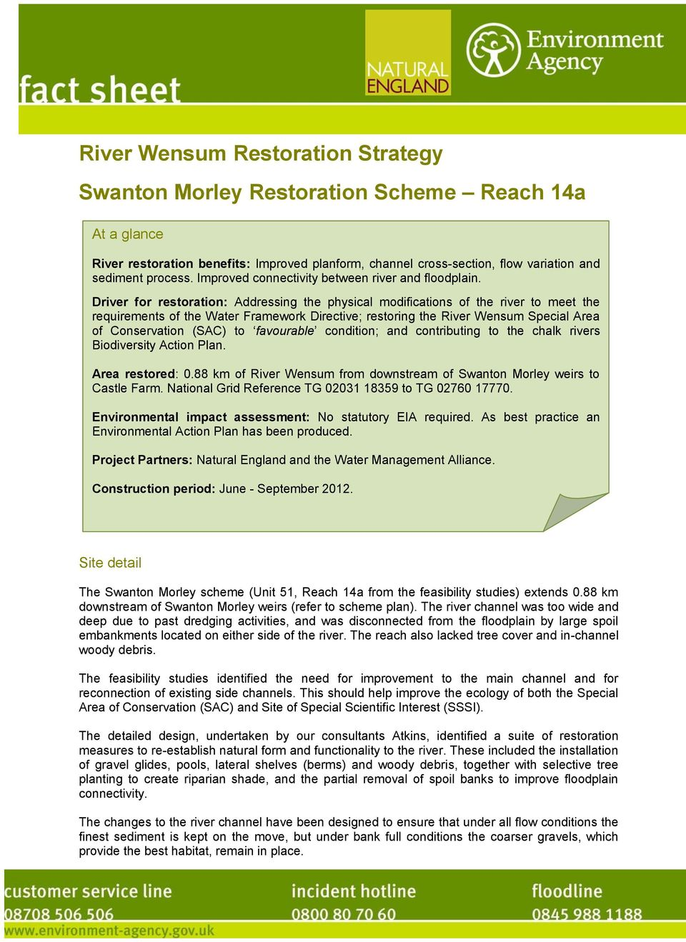 Driver for restoration: Addressing the physical modifications of the river to meet the requirements of the Water Framework Directive; restoring the River Wensum Special Area of Conservation (SAC) to