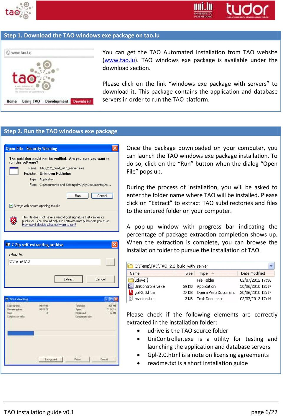Run the TAO windows exe package Once the package downloaded on your computer, you can launch the TAO windows exe package installation.
