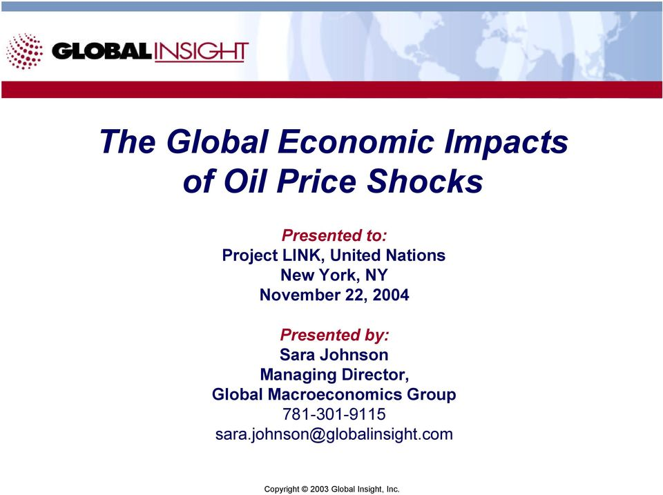 Presented by: Sara Johnson Managing Director, Global Macroeconomics