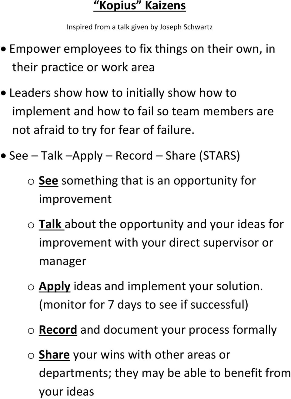 See Talk Apply Record Share (STARS) o See something that is an opportunity for improvement o Talk about the opportunity and your ideas for improvement with your direct