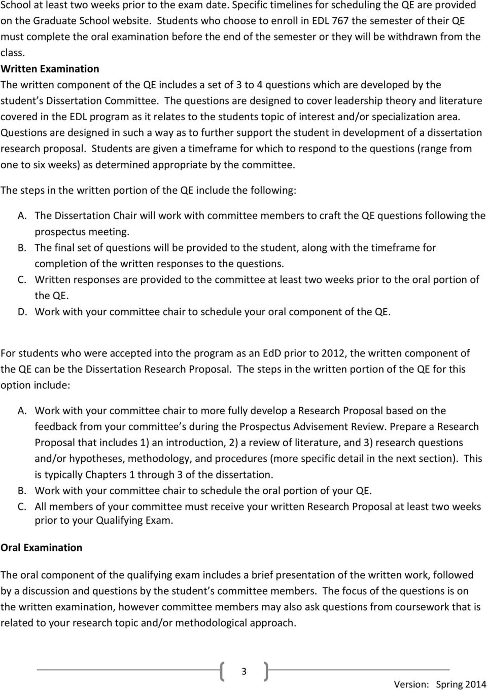 Written Examination The written component of the QE includes a set of 3 to 4 questions which are developed by the student s Dissertation Committee.