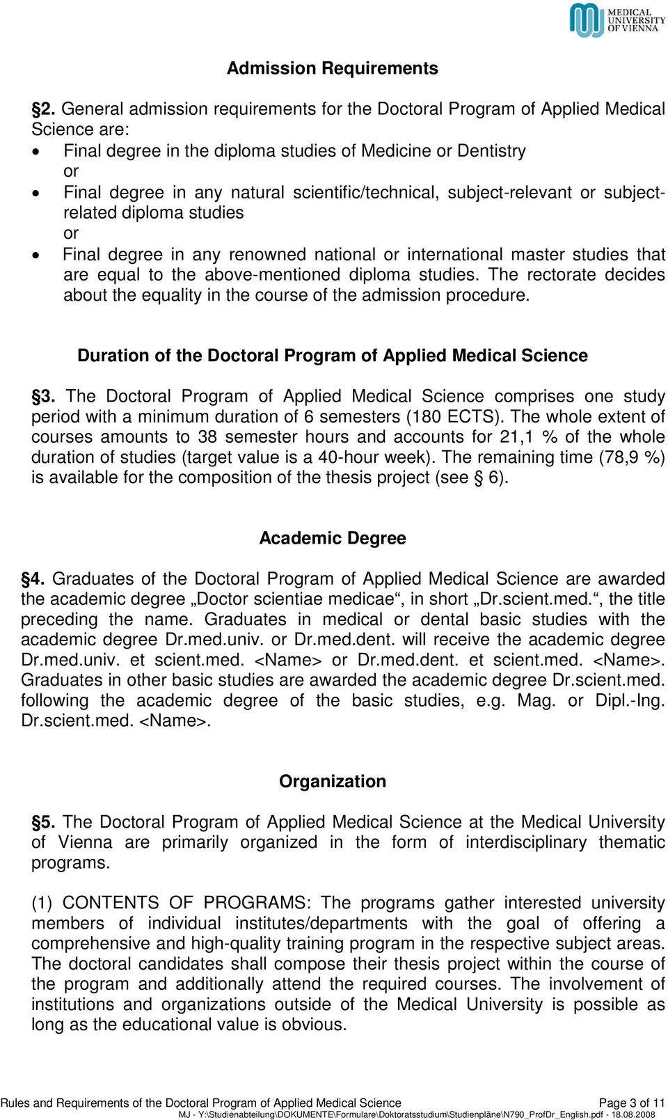 scientific/technical, subject-relevant or subjectrelated diploma studies or Final degree in any renowned national or international master studies that are equal to the above-mentioned diploma studies.
