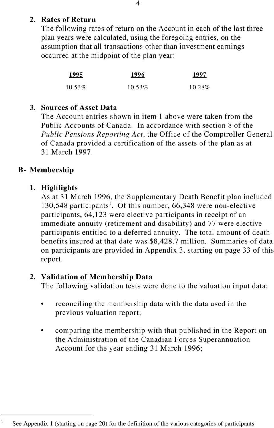Sources of Asset Data The Account entries shown in item 1 above were taken from the Public Accounts of Canada.