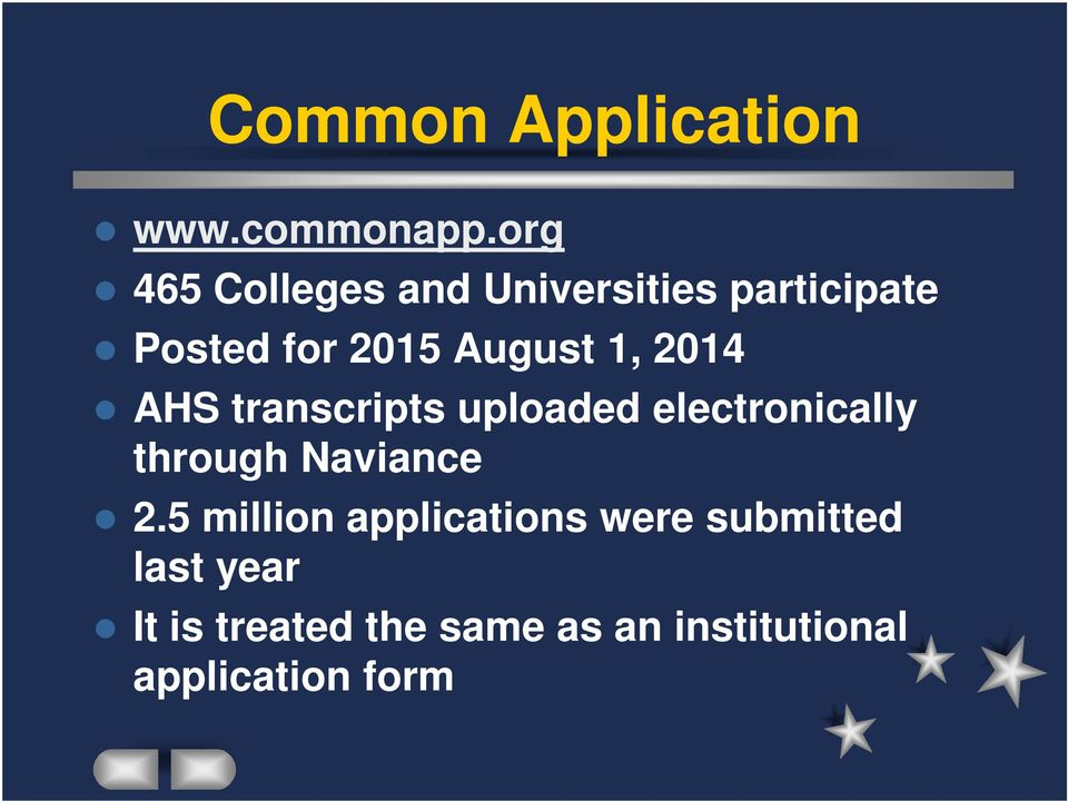 1, 2014 AHS transcripts uploaded electronically through Naviance 2.