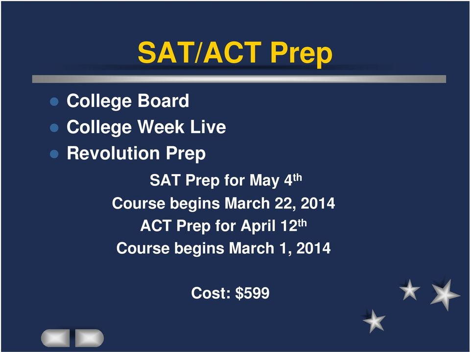 Course begins March 22, 2014 ACT Prep for