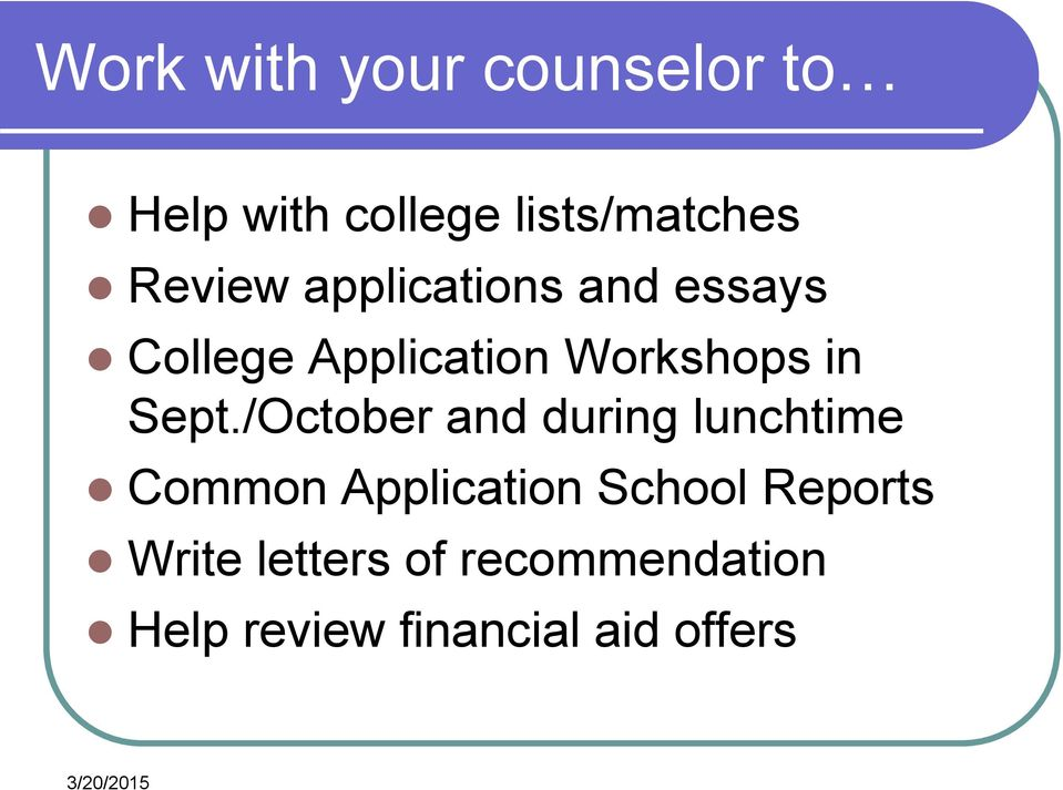 Sept./October and during lunchtime Common Application School