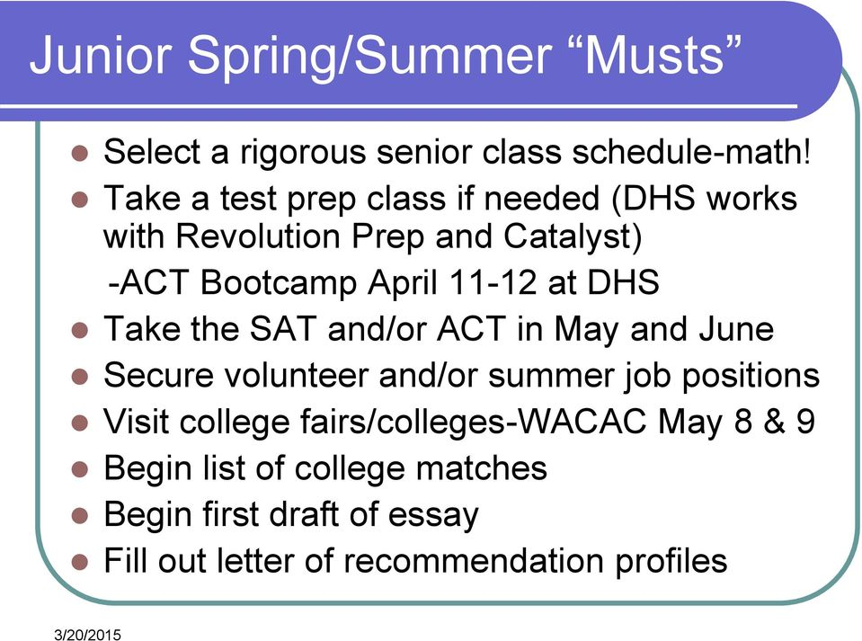11-12 at DHS Take the SAT and/or ACT in May and June Secure volunteer and/or summer job positions Visit
