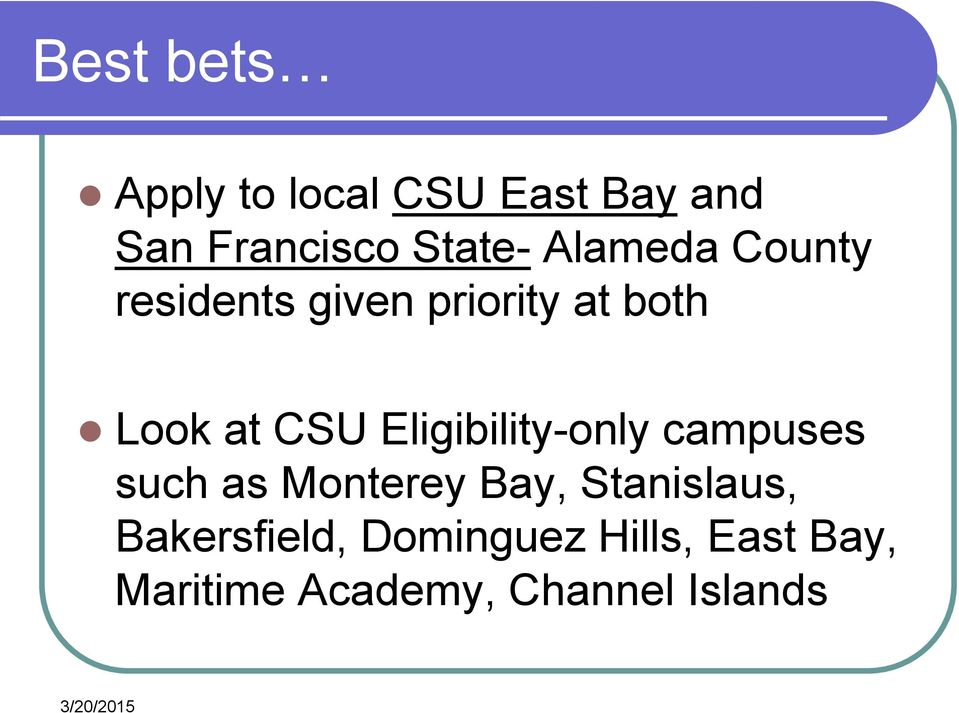 Eligibility-only campuses such as Monterey Bay, Stanislaus,